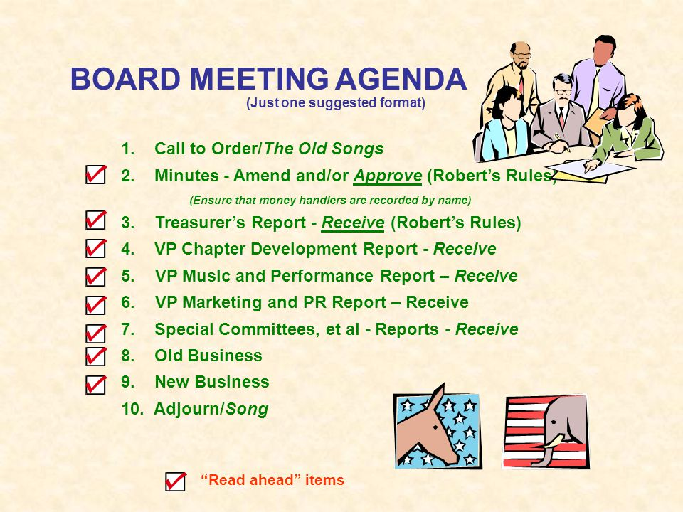 BOARD MEETING AGENDA 1. Call to Order/The Old Songs 2.