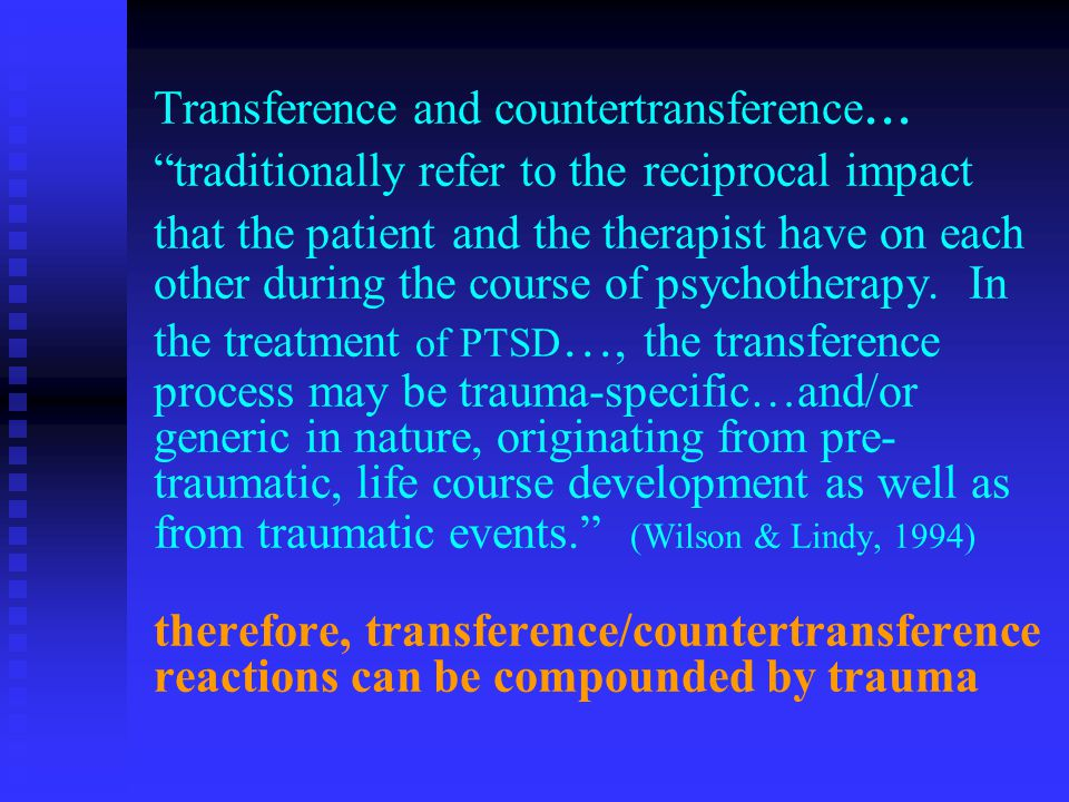 Boundary Issues u u Therapist must be aware of treatment traps , transference, countertransference issues and carefully monitor the relational process u u Therapeutic errors and lapses will occur and how they are handled can either be disastrous or can be restorative to the patient and the relationship F F knowing about them can help the therapist get out of them more rapidly and manage them with less anxiety (Chu, 1988)