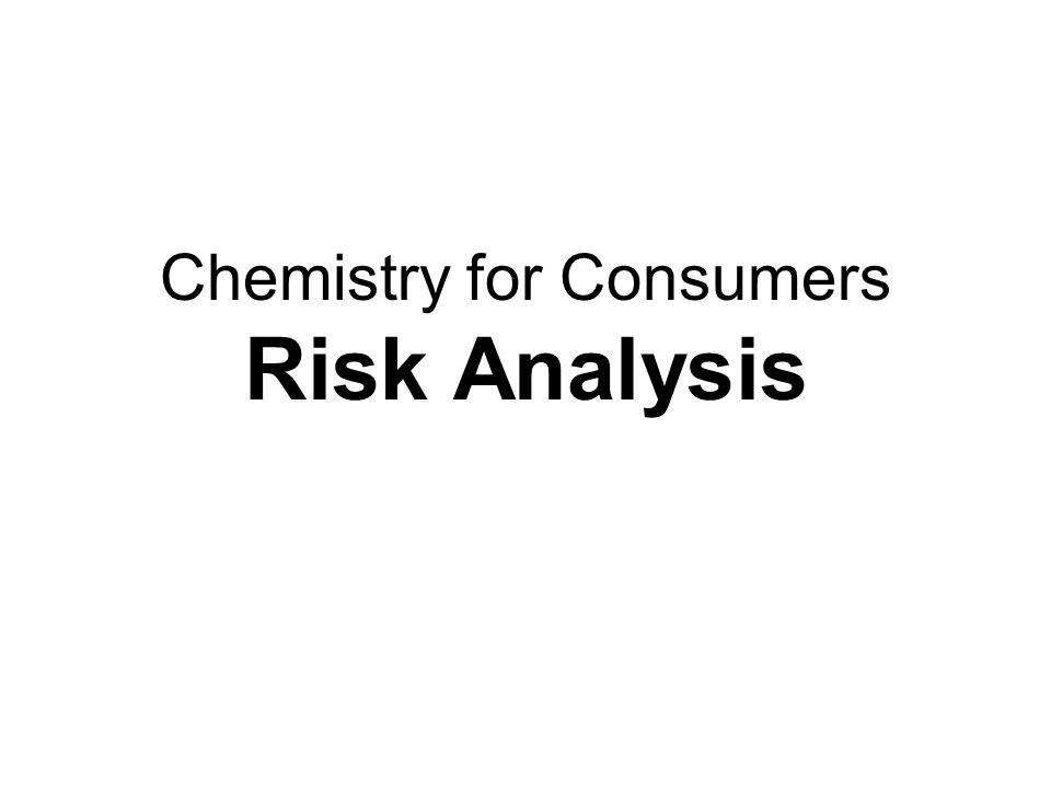 Chemistry for Consumers Risk Analysis