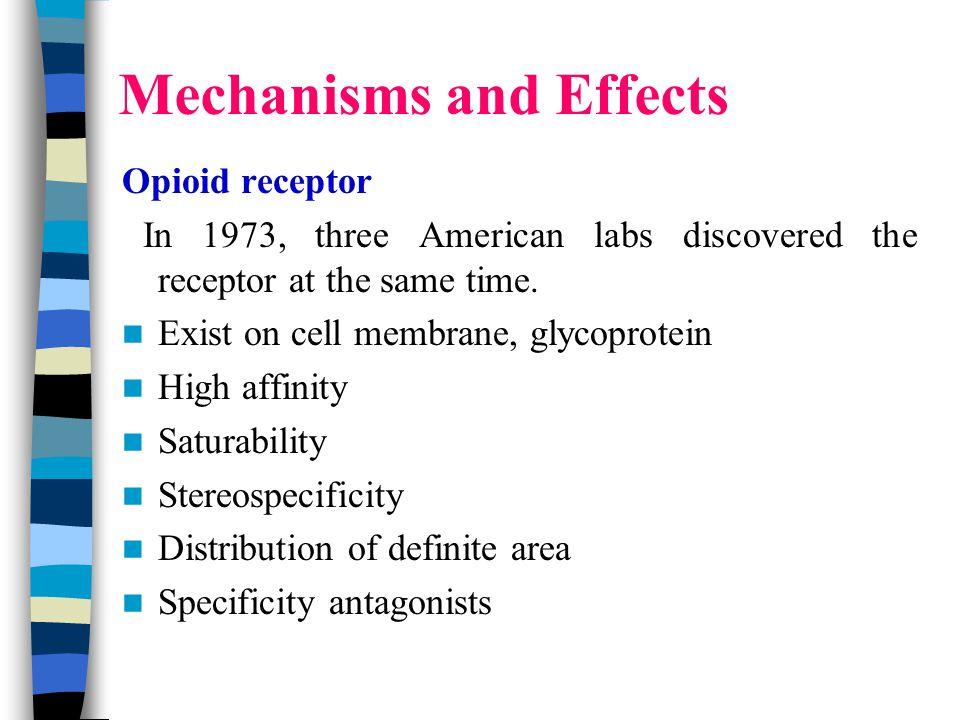Mechanisms and Effects Opioid receptor In 1973, three American labs discovered the receptor at the same time.