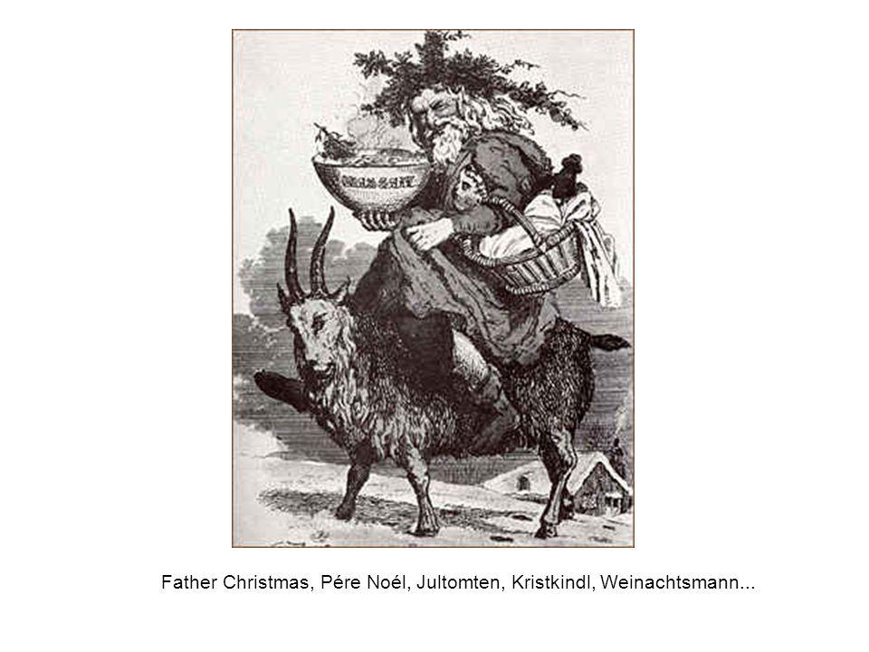 Father Christmas, Pére Noél, Jultomten, Kristkindl, Weinachtsmann...