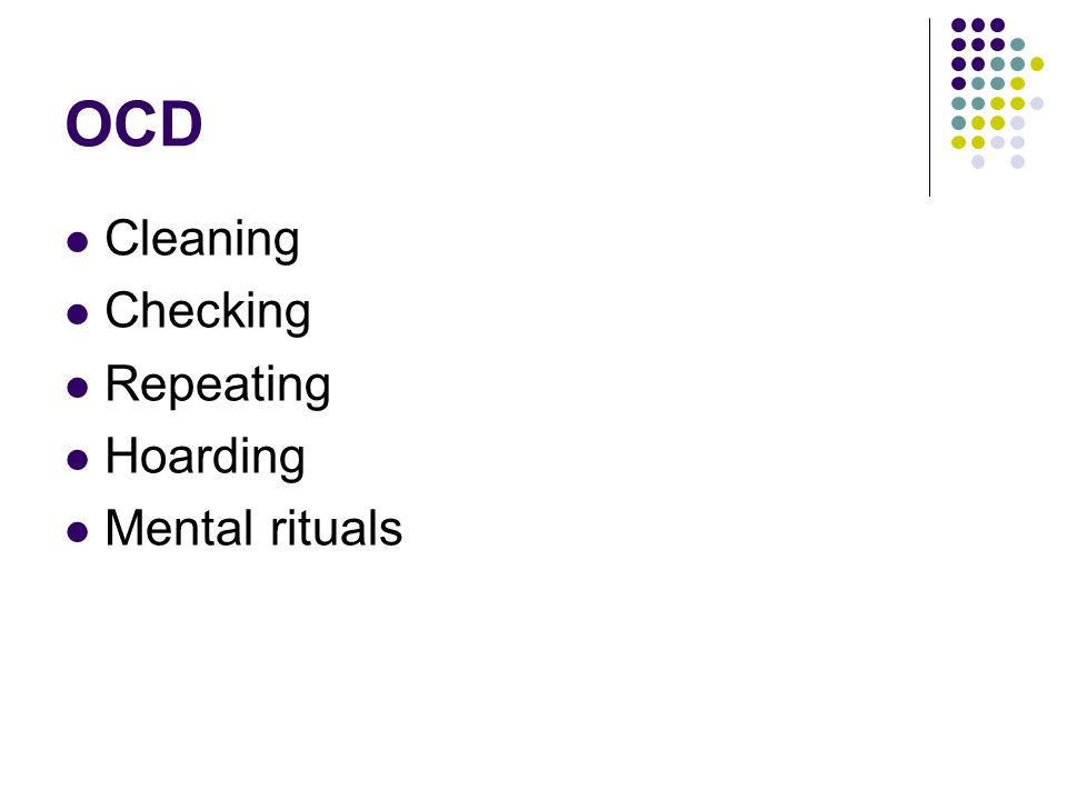 OCD Cleaning Checking Repeating Hoarding Mental rituals