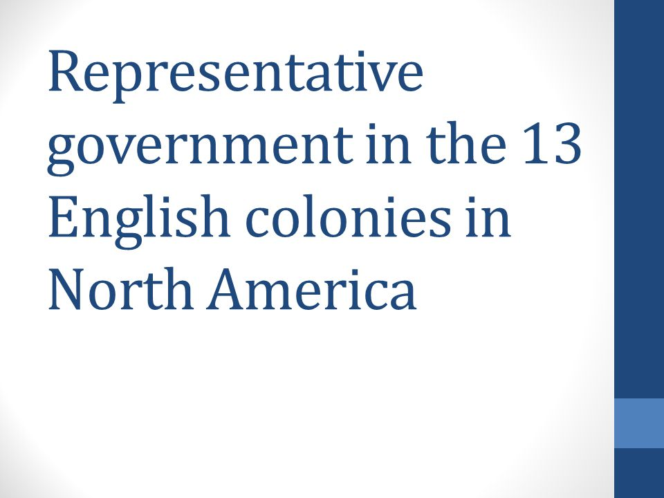 Representative government in the 13 English colonies in North America