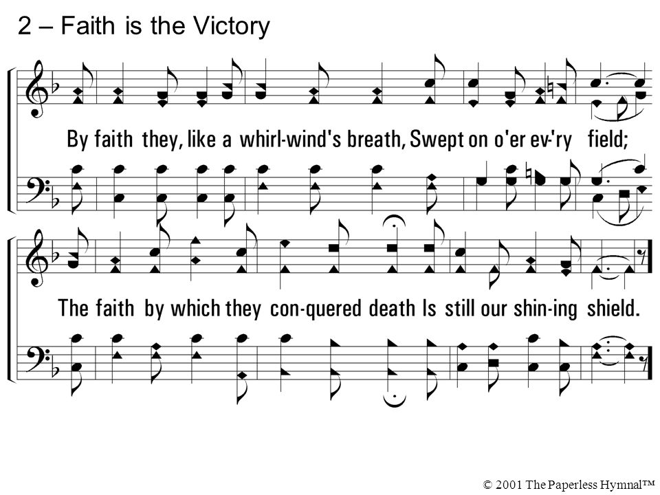 2 – Faith is the Victory © 2001 The Paperless Hymnal™