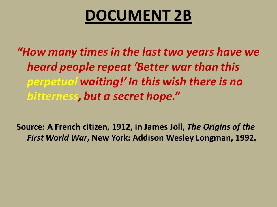 """DOCUMENT 2B """"How many times in the last two years have we heard people repeat 'Better war than this perpetual waiting!' In this wish there is no bitte"""