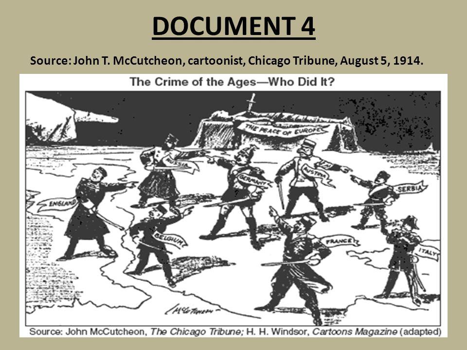 DOCUMENT 4 Source: John T. McCutcheon, cartoonist, Chicago Tribune, August 5, 1914.