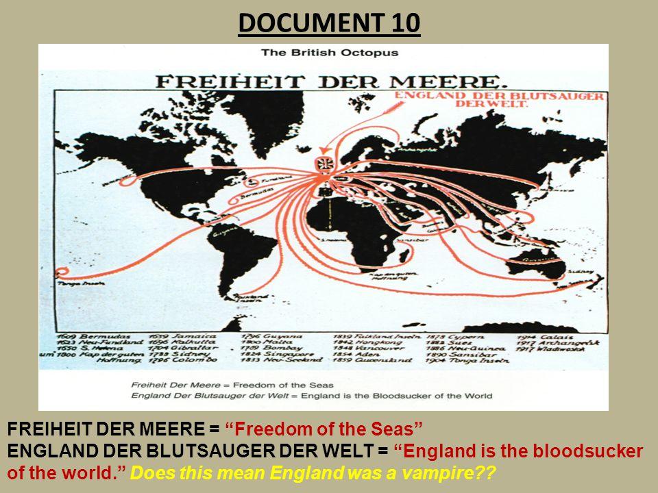 "DOCUMENT 10 FREIHEIT DER MEERE = ""Freedom of the Seas"" ENGLAND DER BLUTSAUGER DER WELT = ""England is the bloodsucker of the world."" Does this mean Eng"