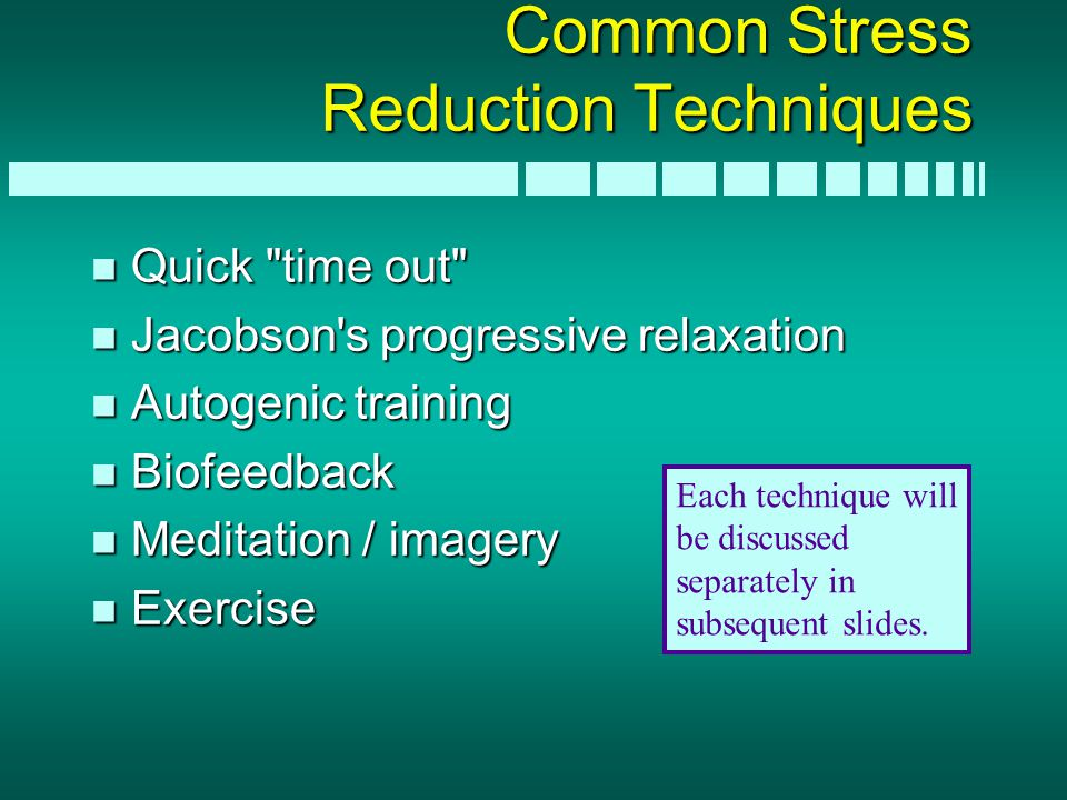Common Stress Reduction Techniques n Quick