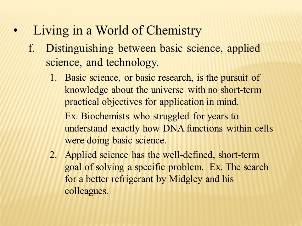 Living in a World of Chemistry f.Distinguishing between basic science, applied science, and technology.