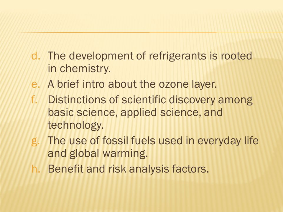 d.The development of refrigerants is rooted in chemistry.