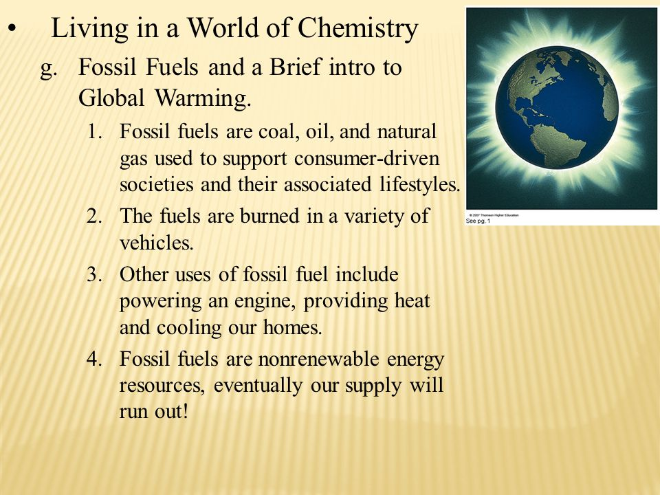 Living in a World of Chemistry g.Fossil Fuels and a Brief intro to Global Warming.