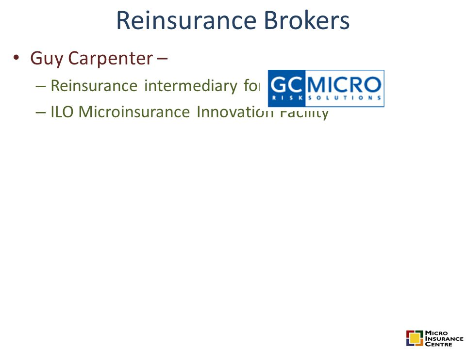 Reinsurance Brokers Guy Carpenter – – Reinsurance intermediary for microinsurance – ILO Microinsurance Innovation Facility
