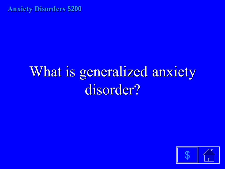 Anxiety Disorders $100 What is PTSD? $