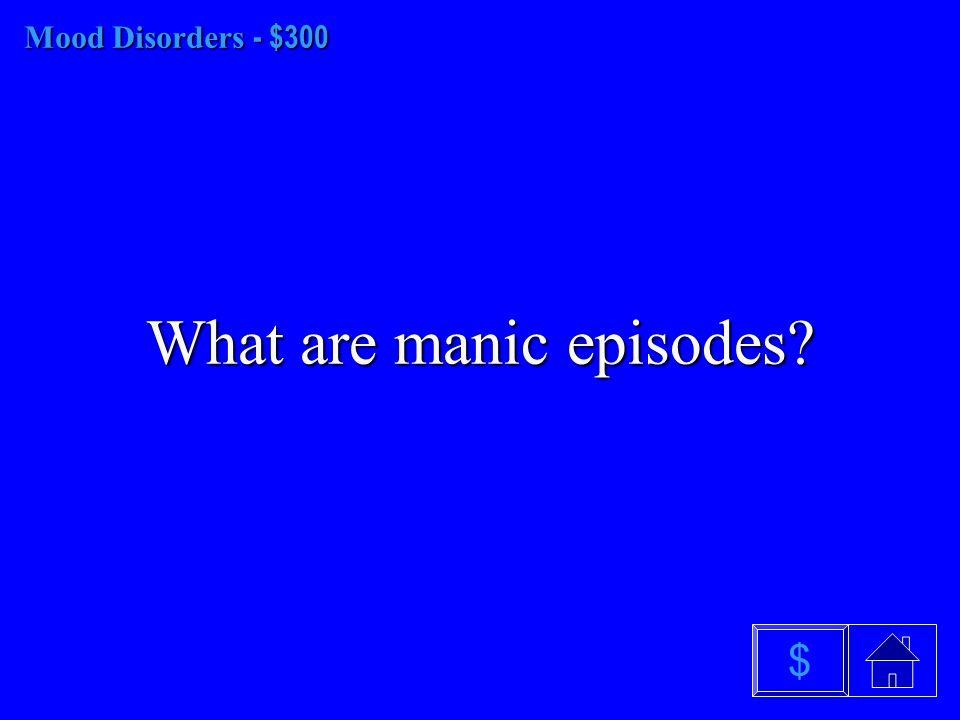 Mood Disorders- $200 Mood Disorders - $200 What is hypochondriasis $