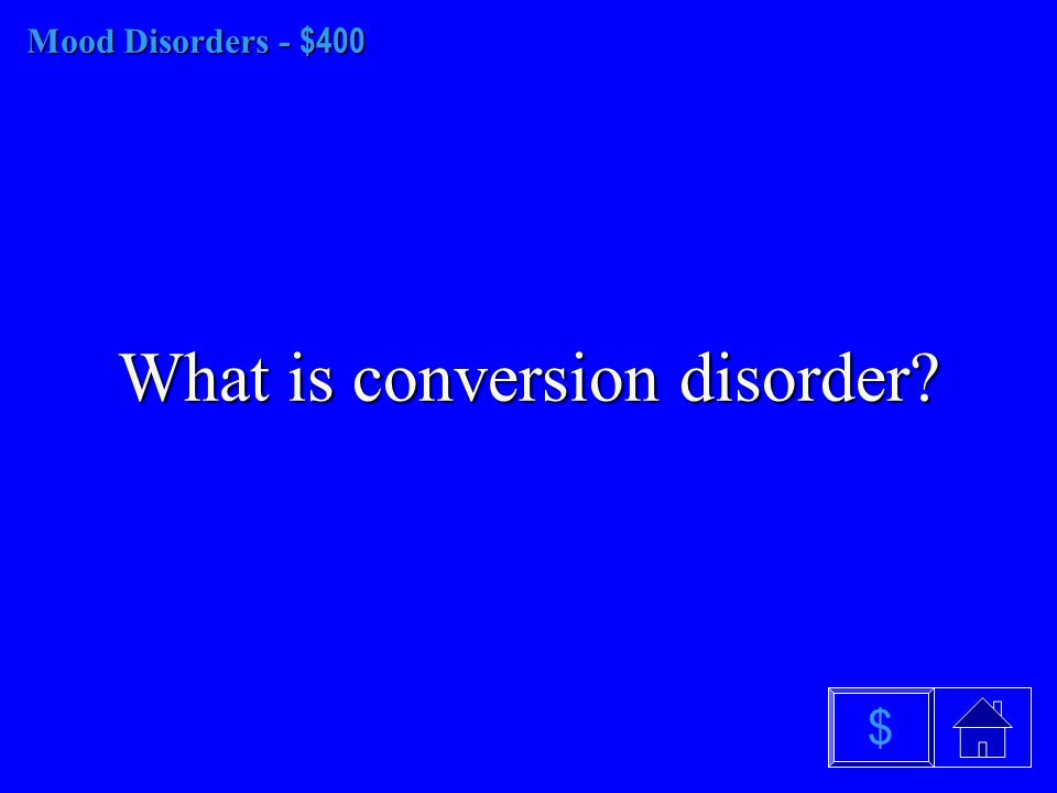 Mood Disorders - $300 What are manic episodes? $