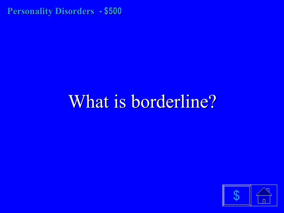 Personality Disorders - $400 What is narcissistic? $