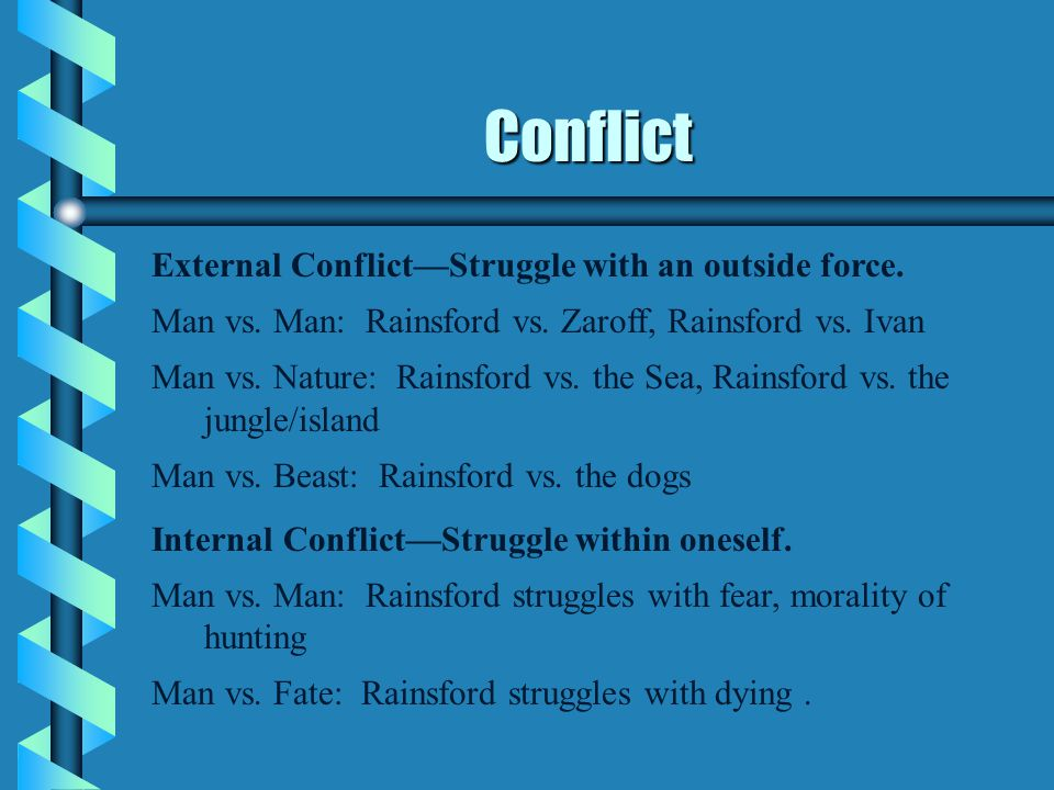 Conflict External Conflict—Struggle with an outside force.