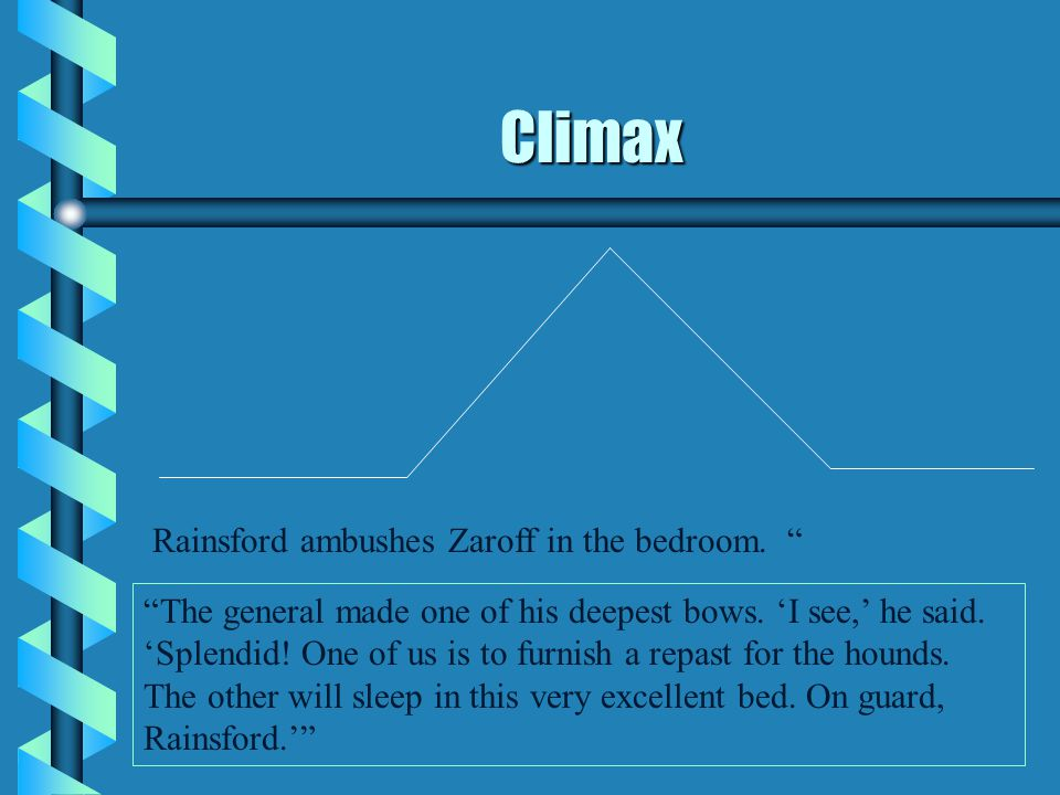 Climax Rainsford ambushes Zaroff in the bedroom. The general made one of his deepest bows.