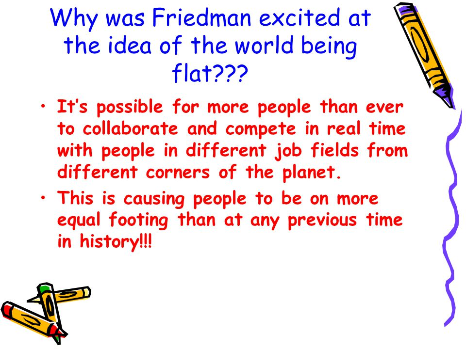 Why was Friedman worried and filled with dread at the idea of the world being flat.