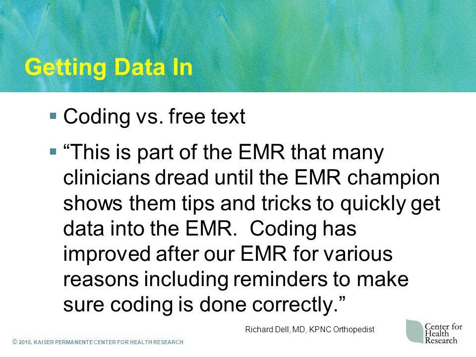 © 2010, KAISER PERMANENTE CENTER FOR HEALTH RESEARCH Getting Data In  Coding vs.