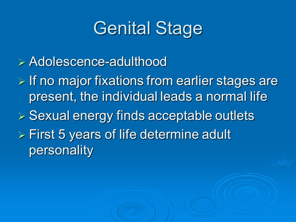 Genital Stage  Adolescence-adulthood  If no major fixations from earlier stages are present, the individual leads a normal life  Sexual energy find