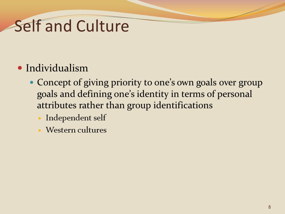 9 Self and Culture Collectivism Giving priority to the goals of one's groups and defining one's identity accordingly Interdependent self Asian, African, and Central and South American cultures