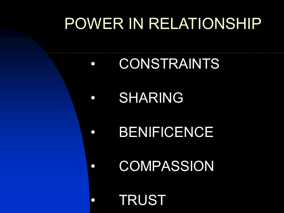 CONSTRAINTS SHARING BENIFICENCE COMPASSION TRUST POWER IN RELATIONSHIP