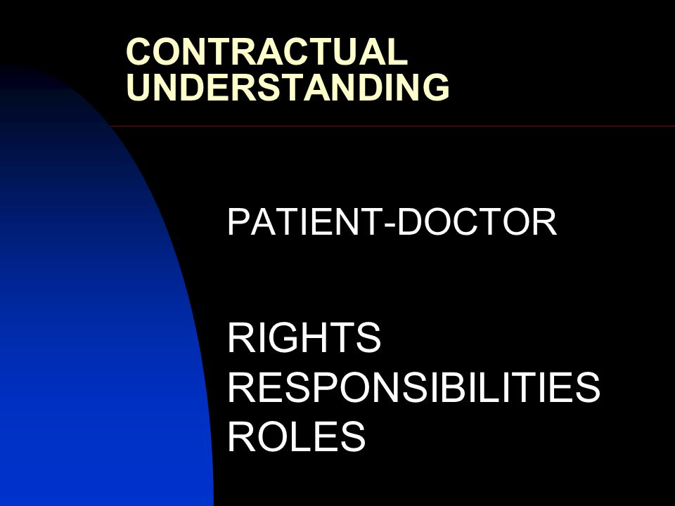 CONTRACTUAL UNDERSTANDING PATIENT-DOCTOR RIGHTS RESPONSIBILITIES ROLES