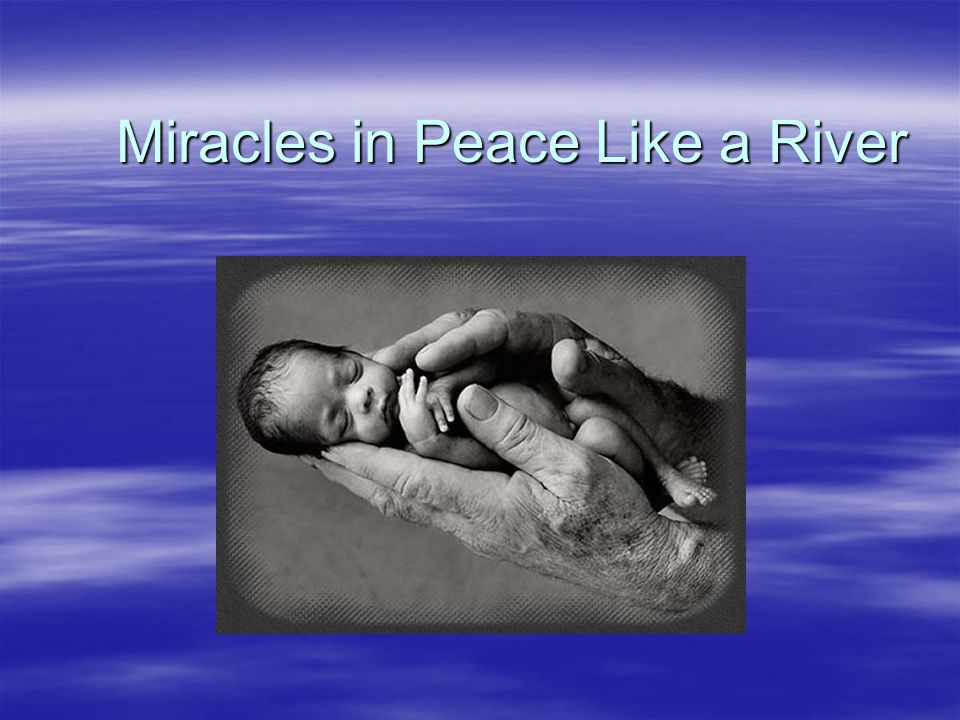 Miracles in Peace Like a River