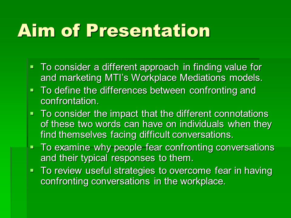 Aim of Presentation  To consider a different approach in finding value for and marketing MTI's Workplace Mediations models.  To define the differenc