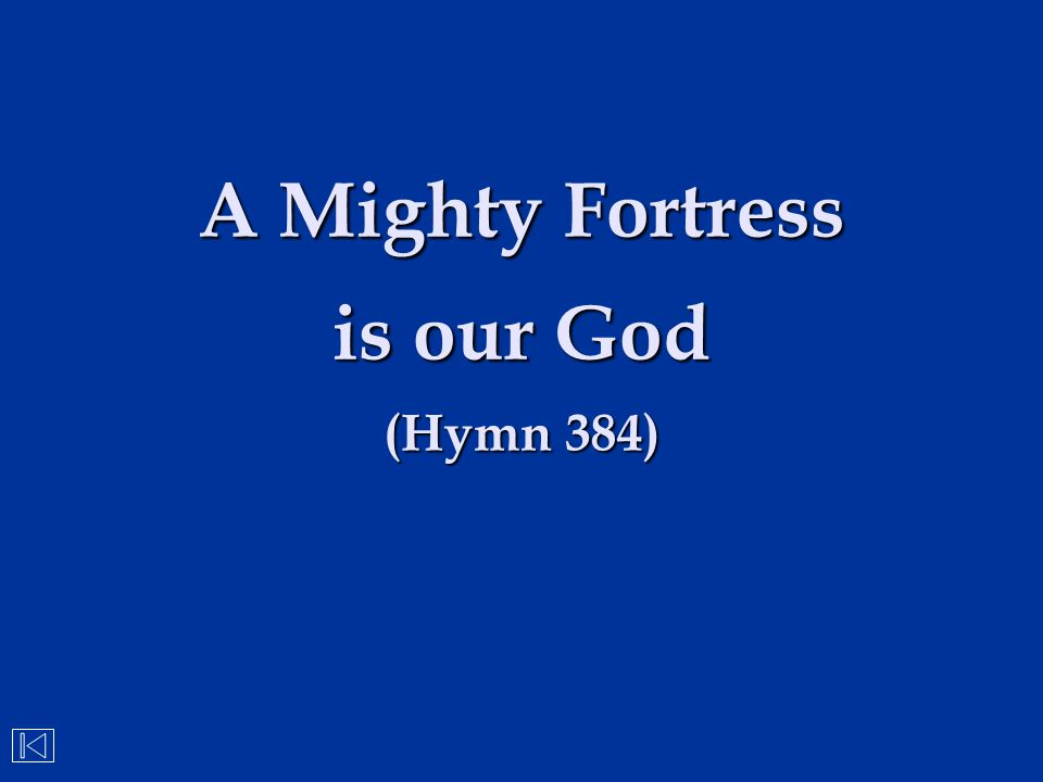 A Mighty Fortress is our God (Hymn 384)