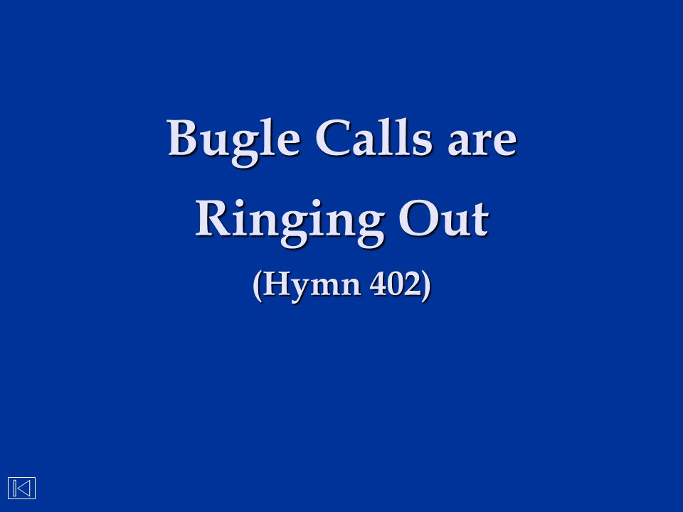 Bugle Calls are Ringing Out (Hymn 402)