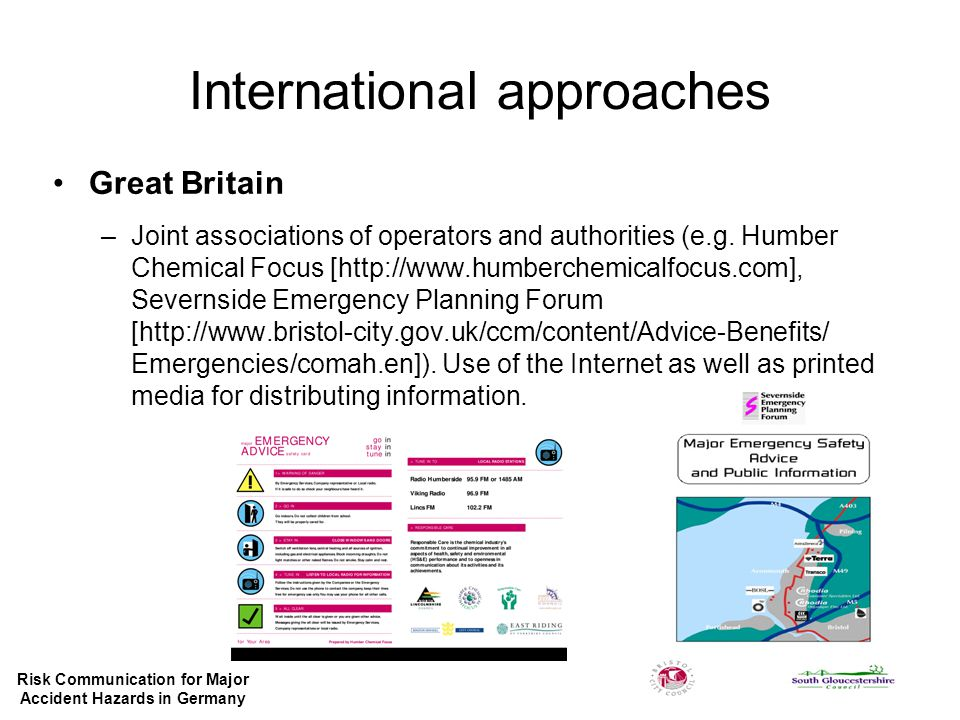 International approaches Great Britain –Joint associations of operators and authorities (e.g. Humber Chemical Focus [http://www.humberchemicalfocus.co