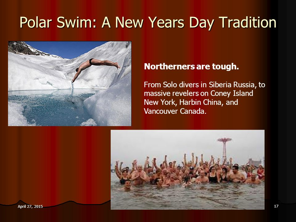Polar Swim: A New Years Day Tradition 17 April 27, 2015April 27, 2015April 27, 2015 Northerners are tough.