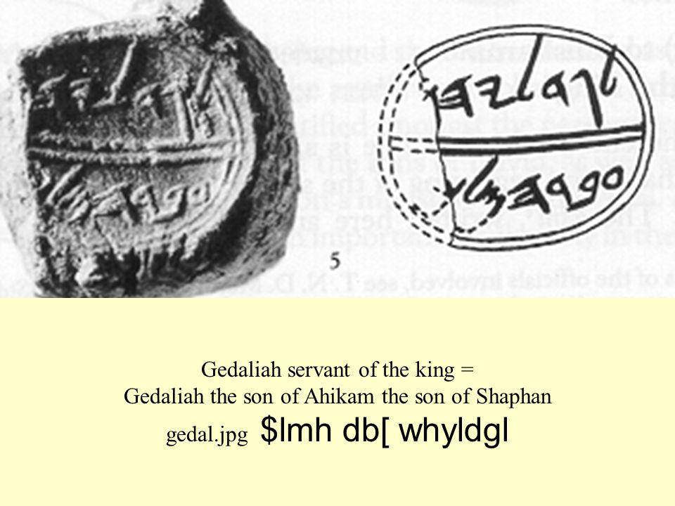 Gedaliah servant of the king = Gedaliah the son of Ahikam the son of Shaphan gedal.jpg $lmh db[ whyldgl