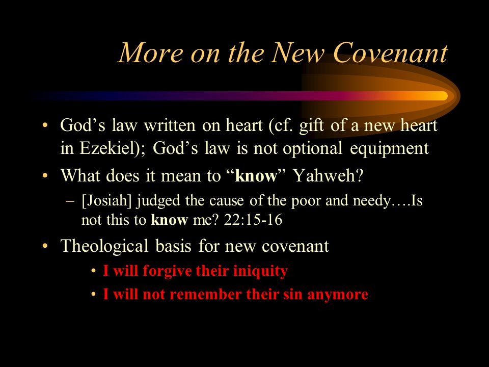 More on the New Covenant God's law written on heart (cf.