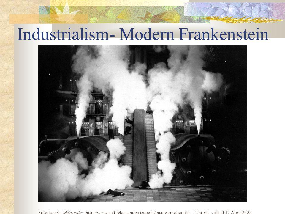 Industrialism- Modern Frankenstein Fritz Lang's Metropolis, http://www.sciflicks.com/metropolis/images/metropolis_15.html, visited 17 April 2002