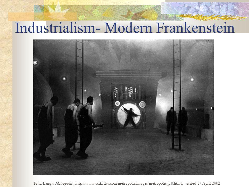 Industrialism- Modern Frankenstein Fritz Lang's Metropolis, http://www.sciflicks.com/metropolis/images/metropolis_18.html, visited 17 April 2002