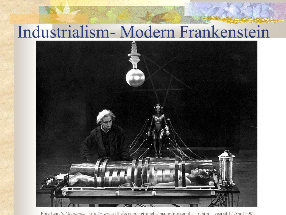 Industrialism- Modern Frankenstein Fritz Lang's Metropolis, http://www.sciflicks.com/metropolis/images/metropolis_16.html, visited 17 April 2002