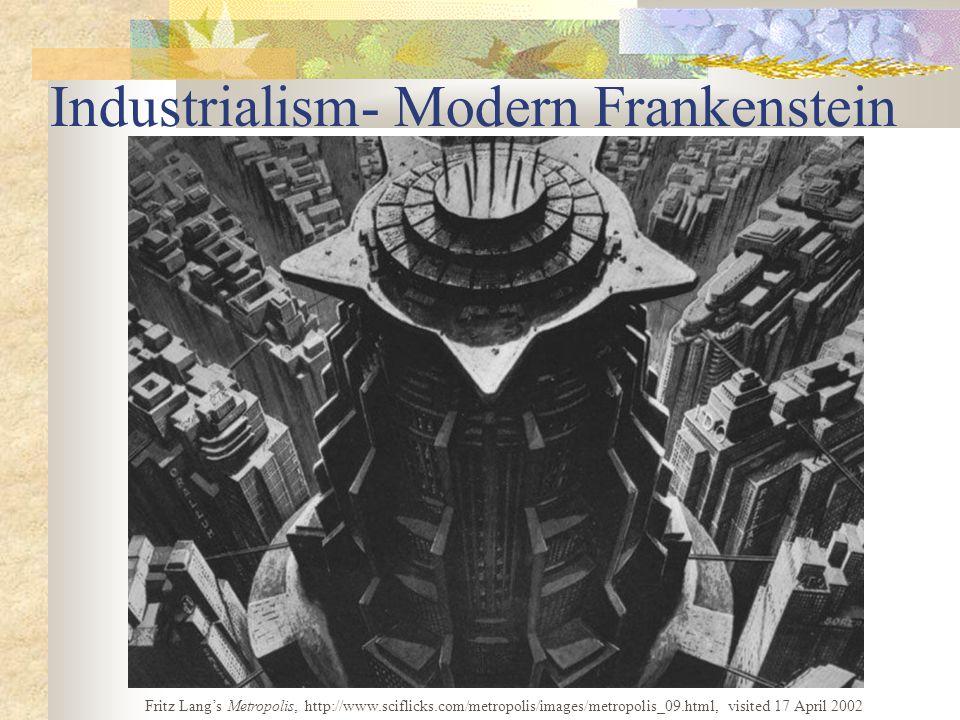 Industrialism- Modern Frankenstein Fritz Lang's Metropolis, http://www.sciflicks.com/metropolis/images/metropolis_09.html, visited 17 April 2002