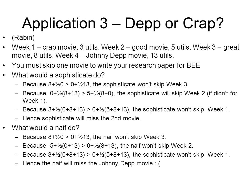 Application 3 – Depp or Crap. (Rabin) Week 1 – crap movie, 3 utils.