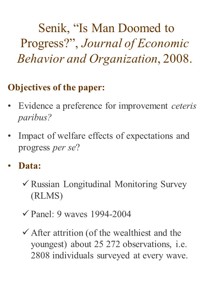 Objectives of the paper: Evidence a preference for improvement ceteris paribus.
