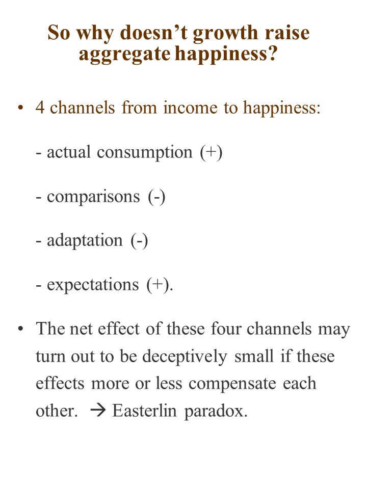 So why doesn't growth raise aggregate happiness.