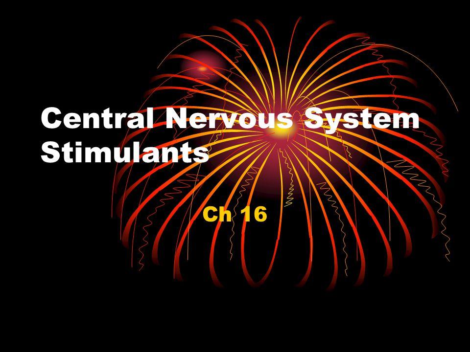 Central Nervous System Stimulants Ch 16