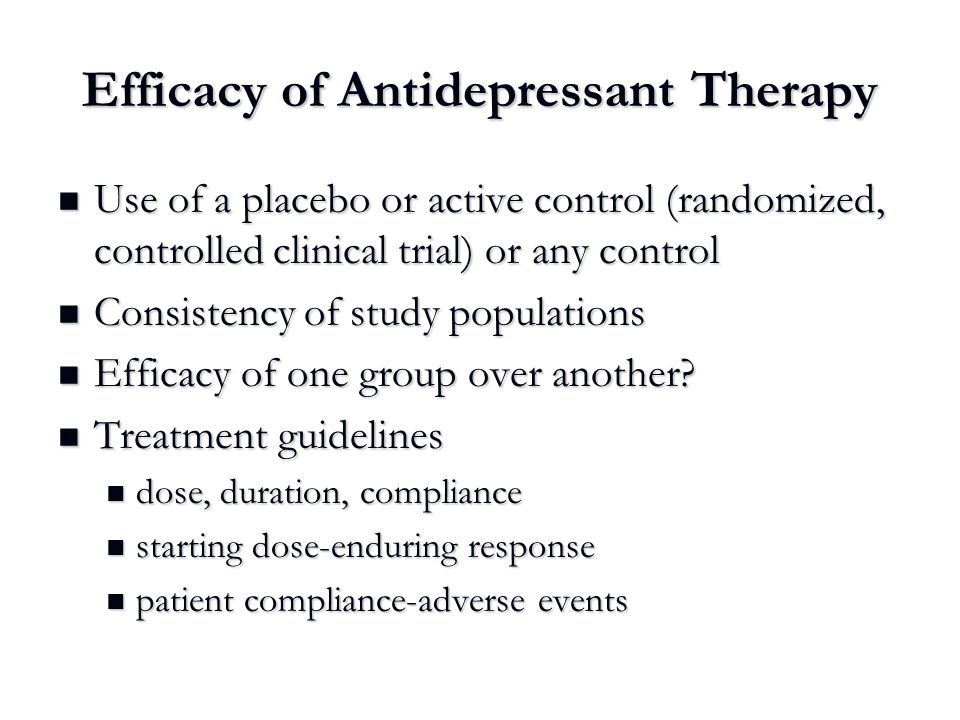Efficacy of Antidepressant Therapy Use of a placebo or active control (randomized, controlled clinical trial) or any control Use of a placebo or activ