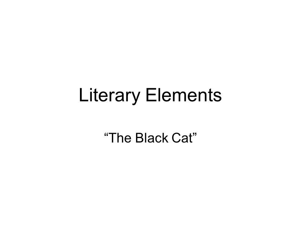"Literary Elements ""The Black Cat"""