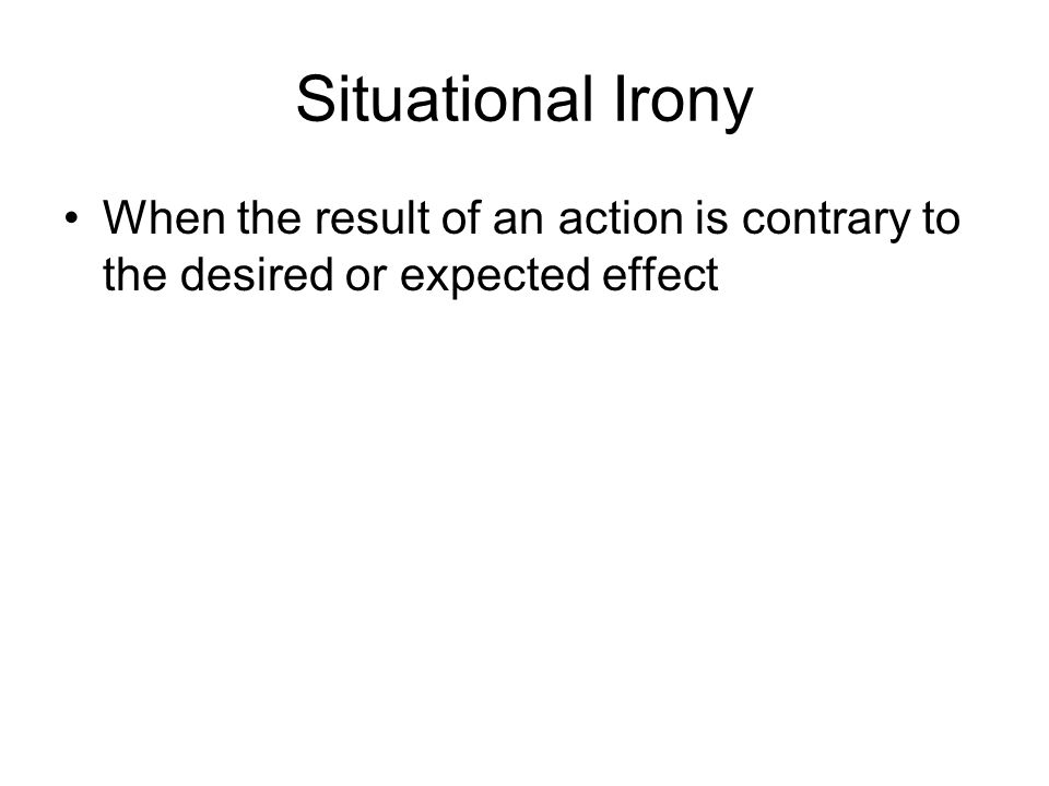 When the result of an action is contrary to the desired or expected effect