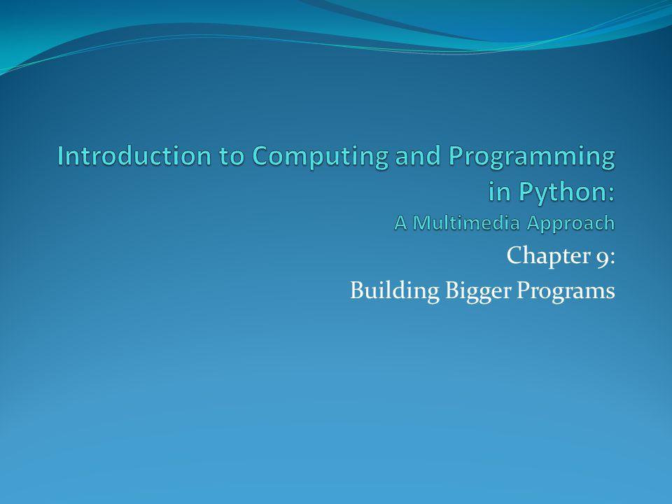 Chapter 9: Building Bigger Programs