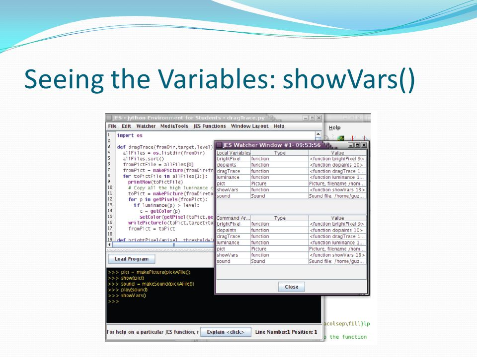 Seeing the Variables: showVars()