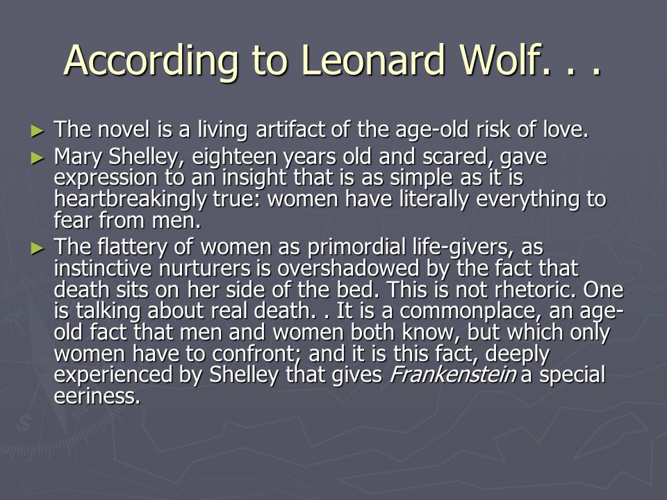 According to Leonard Wolf...► The novel is a living artifact of the age-old risk of love.